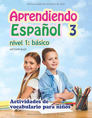 Aprendiendo Español 3. Nivel 1: Básico: Actividades de vocabulario para niños