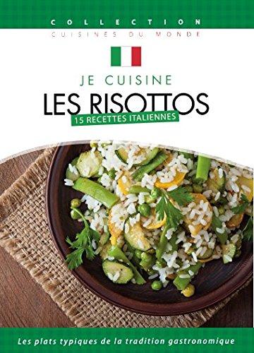 Je cuisine italien : Les risottos