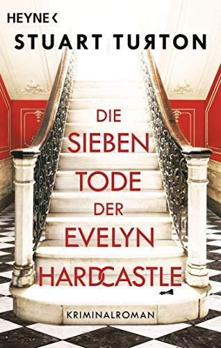 Buchseite und Rezensionen zu 'Die sieben Tode der Evelyn Hardcastle: Kriminalroman' von Stuart Turton