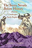 Sierra Nevada Before History: Ancient Landscapes, Early Peoples