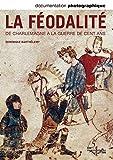 La féodalité, de Charlemagne à la guerre de cents ans DP - Numéro 8095