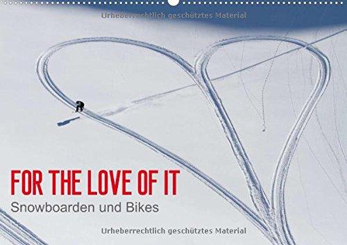 For the Love of It - Snowboarden und Bikes (Wandkalender 2015 DIN A2 quer): Snowboarden und Bikes (Monatskalender, 14 Seiten)
