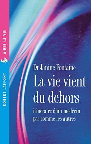 La Vie vient du dehors (Aider la vie) (French Edition)