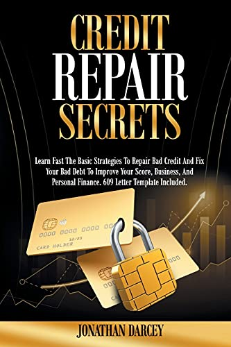 Compare Textbook Prices for Credit Repair Secrets: Learn Fast The Basic Strategies To Repair Bad Credit And Fix Your Bad Debt To Improve Your Score, Business, And Personal Finance. 609 Letter Template Included  ISBN 9798748213417 by Darcey, Jonathan