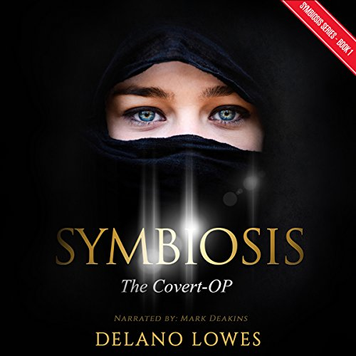 Symbiosis: The Covert-OP     Symbiosis Series, Book 1              By:                                                                                                                                 Delano Lowes                               Narrated by:                                                                                                                                 Mark Deakins                      Length: 36 mins     Not rated yet     Overall 0.0