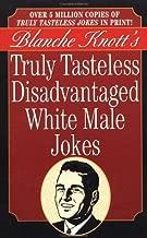 Truly Tasteless Disadvantaged White Male Jokes