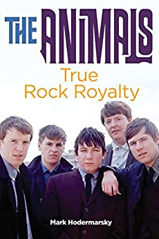 The Animals: True Rock Royalty