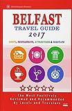 Belfast Travel Guide 2017: Shops, Restaurants, Attractions and Nightlife in Belfast, Northern Ireland (City Travel Guide 2017)