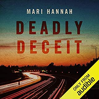 Deadly Deceit     DCI Kate Daniels, Book 3              By:                                                                                                                                 Mari Hannah                               Narrated by:                                                                                                                                 Colleen Prendergast                      Length: 10 hrs and 8 mins     28 ratings     Overall 4.6