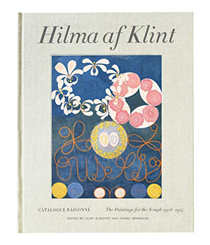 Hilma Af Klint: The Paintings for the Temple 1906-1915: Catalogue Raisonné: Catalogue Raisonné Volume 2: Paintings for the Temple (1906-1915)
