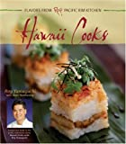 Hawaii Cooks: Flavors from Roy s Pacific Rim Kitchen