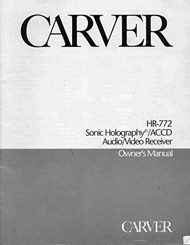 Carver HR-772 Receiver Owners Instruction Manual Reprint [Plastic Comb]
