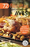 72 RECETAS PARA PREPARAR CON AVES: Ideales para incluir en tu menú diario (Colección Cocina Fácil & Práctica nº 14)