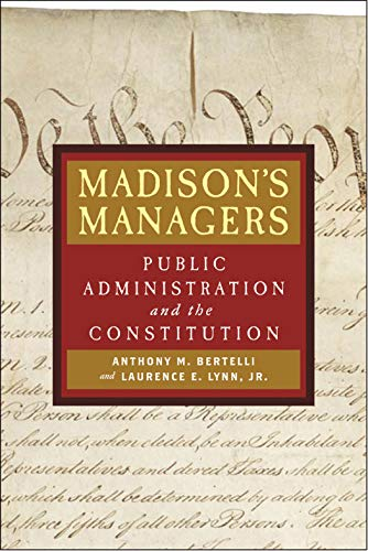 Madison's Managers: Public Administration and the Constitution (Johns Hopkins Studies in Governance and Public Management) (English Edition)