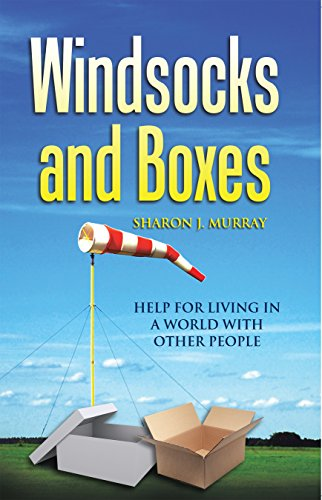Windsocks and Boxes: Help for Living in a World with Other People (English Edition)