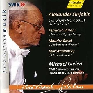 Scriabin: Symphony No. 3 / Busoni: Berceuse Elegiaque / Ravel: Une Barque Sur l'ocean / Stravinsky: Scherzo a La Russe