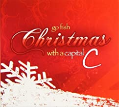 Christmas With a Capital C by Go Fish Guys (2010-10-26)