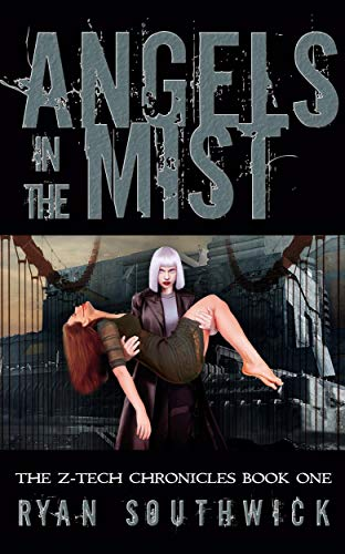 Angels in the Mist (The Z-Tech Chronicles Book 1) (English Edition)