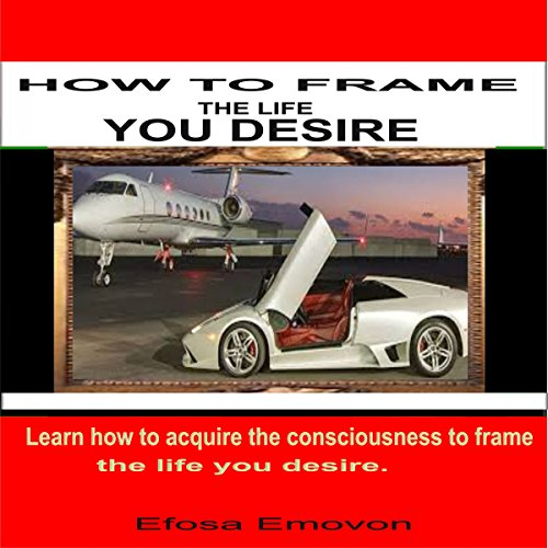 How to Frame the Life You Desire audiobook cover art
