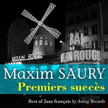 Maxim Saury (Premiers succès)