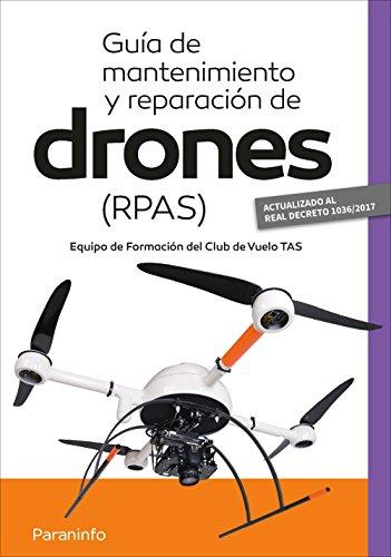 Guía de mantenimiento y reparación de drones (RPAS)