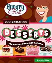 Hungry Girl 200 Under 200 Just Desserts: 200 Recipes Under...