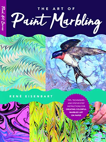 The Art of Paint Marbling: Tips, techniques, and step-by-step instructions for creating colorful marbled art on paper (Fluid Art Series)