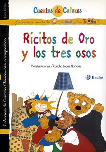 Ricitos de Oro y los tres osos / Pelotieso y Ricitos de Oro (Castellano - A PARTIR DE 3 AÑOS - CUENTOS - Cuentos de colores)