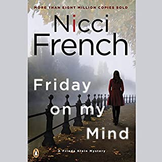 Friday on My Mind     A Frieda Klein Mystery              By:                                                                                                                                 Nicci French                               Narrated by:                                                                                                                                 Beth Chalmers                      Length: 9 hrs and 39 mins     394 ratings     Overall 4.4