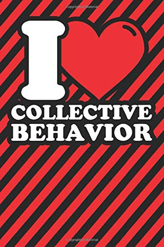 Notebook lined: Collective behavior Gifts - Funny I love Collective behavior Humor