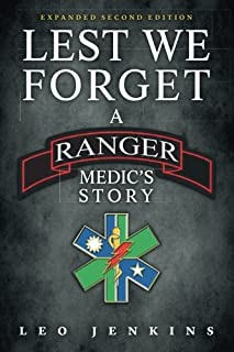 Lest We Forget: An Army Ranger Medic's journey