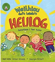 Weithiau Dwi'n Teimlo'n Heulog/sometimes I Feel Sunny by Shields, Gillian (2013) Paperback