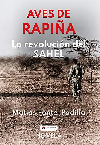 AVES DE RAPIÑA. La revolución del Sahel