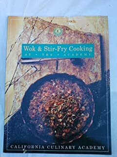 Wok & Stir-Fry Cooking: At the Academy (California Culinary Academy series)