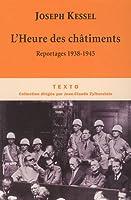 L'Heure des châtiments : reportages 1938-1945 2847346481 Book Cover