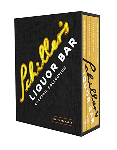 Schiller's Liquor Bar Cocktail Collection: Classic Cocktails, Artisanal Updates, Seasonal Drinks, Bartender's Guide