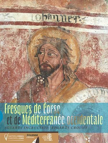 Fresques de Corse et de Mediterranee Occidentale - Sguardi Incruciati - Regards Croisés