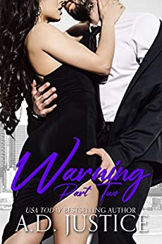 Warning: Part Two: (An Anti-Hero Romantic Suspense Novel) (The Vault Book 2) by [A.D. Justice, Designs By Dana, Lisa Hollett]