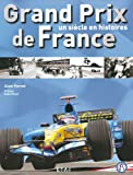 Grand Prix de France - Un siècle en histoires