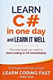 Learn C# in One Day and Learn It Well: C# for Beginners with Hands-on Project (Learn Coding Fast with Hands-On Project, Band 3) - Jamie Chan