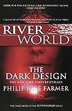 The Dark Design: The Third Book of the Riverworld Series (Riverworld, 2)