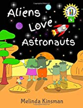 Aliens Love Astronauts: U.S. English Edition – Funny Rhyming Bedtime Story – Picture Book / Beginner Reader, About Making New Friends and Helping … 3-7) (Top of the Wardrobe Gang Picture Books) PDF