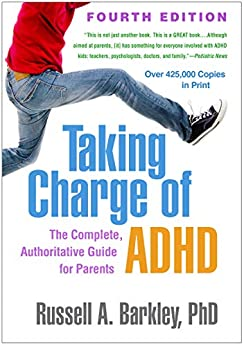Taking Charge of ADHD, Fourth Edition: The Complete, Authoritative Guide for Parents by [Russell A. Barkley PhD]