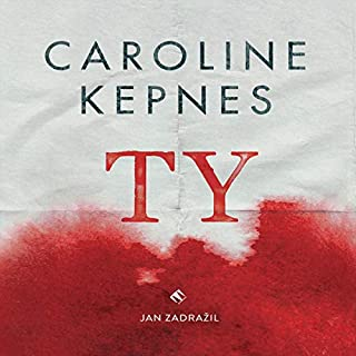 Ty                   By:                                                                                                                                 Caroline Kepnes                               Narrated by:                                                                                                                                 Jan Zadražil                      Length: 13 hrs and 24 mins     Not rated yet     Overall 0.0