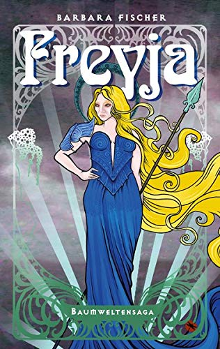 Freyja: Baumweltensaga 2 (Edition Drachenfliege)