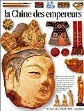 La Chine des empereurs