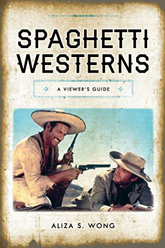 Spaghetti Westerns: A Viewer's Guide (National Cinemas) (English Edition)