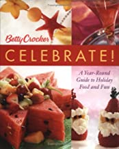 Betty Crocker Celebrate!: A Year–Round Guide to Holiday Food and Fun