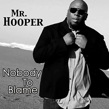 Nobody to Blame