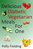 Delicious Vegetarian Diabetic Meals For One